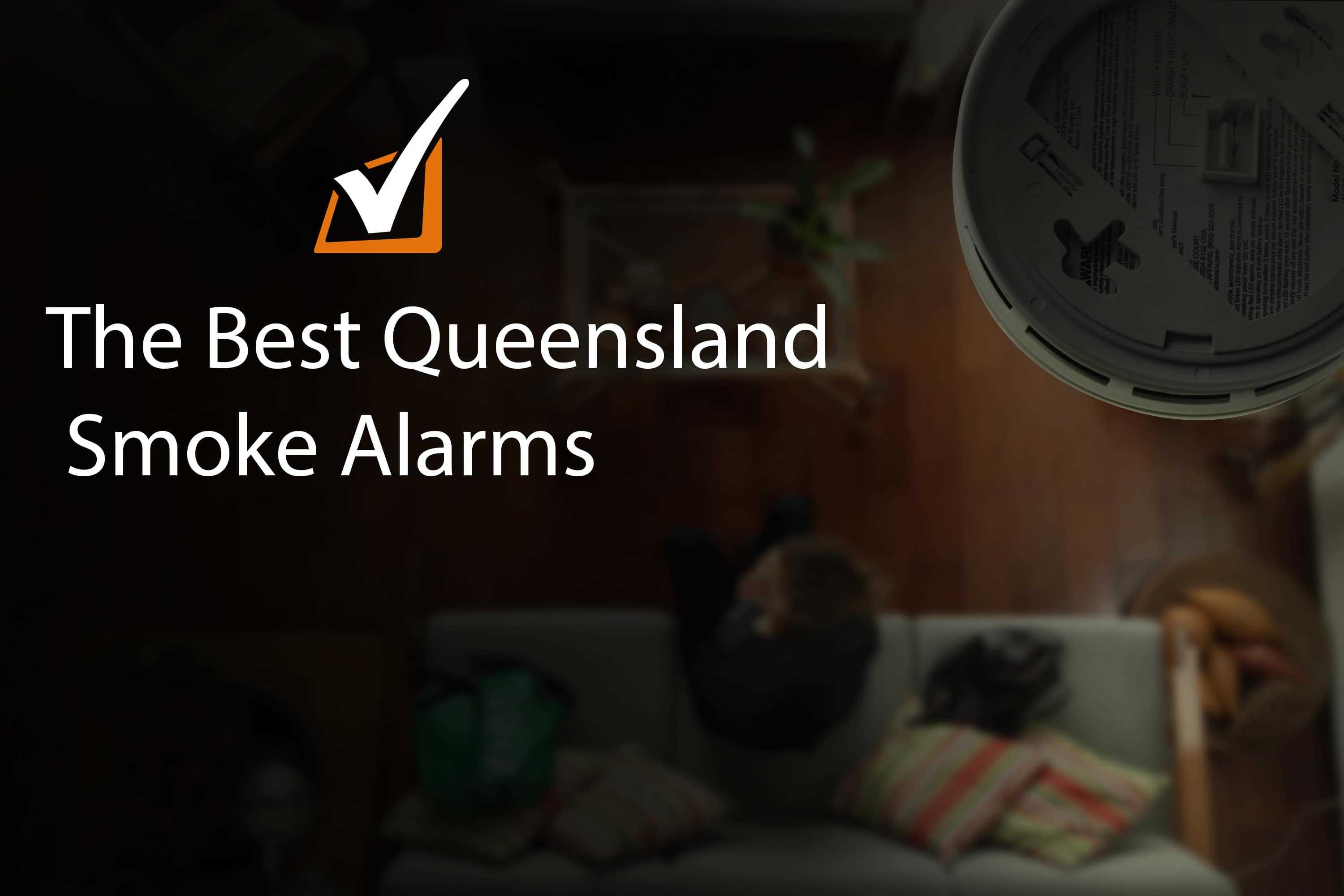 The Best Queensland Smoke Alarms