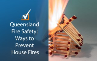 Queensland Fire Safety: Ways to Prevent House Fires
